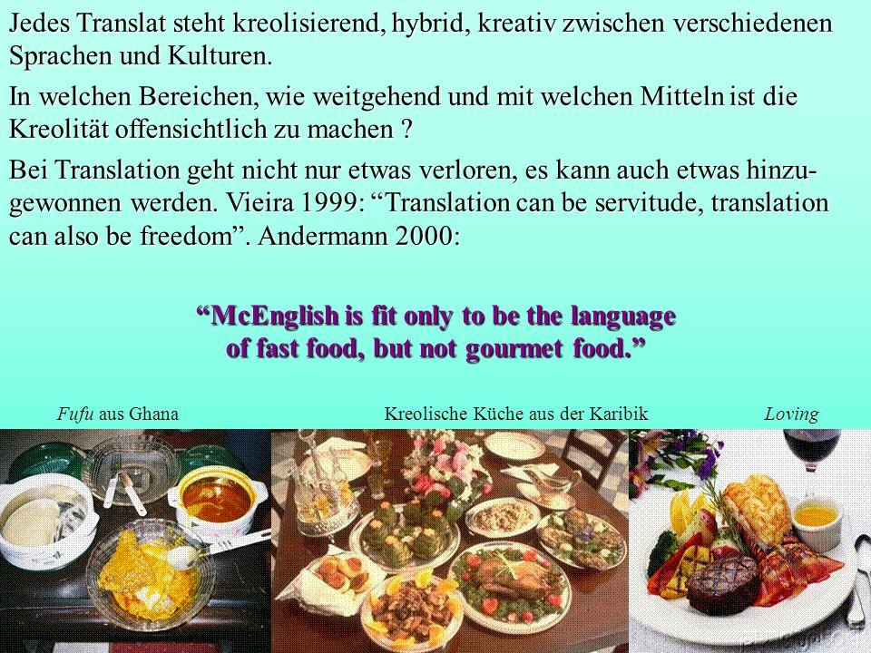 Jedes Translat steht kreolisierend, hybrid, kreativ zwischen verschiedenen Sprachen und Kulturen.