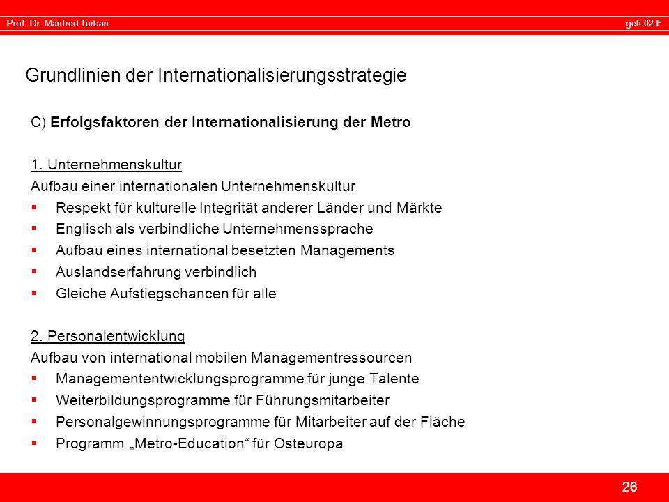geh-02-FProf. Dr. Manfred Turban 26 Grundlinien der Internationalisierungsstrategie C) Erfolgsfaktoren der Internationalisierung der Metro 1. Unterneh