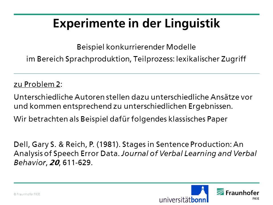 © Fraunhofer FKIE Beispiel konkurrierender Modelle im Bereich Sprachproduktion, Teilprozess: lexikalischer Zugriff zu Problem 2: Unterschiedliche Auto