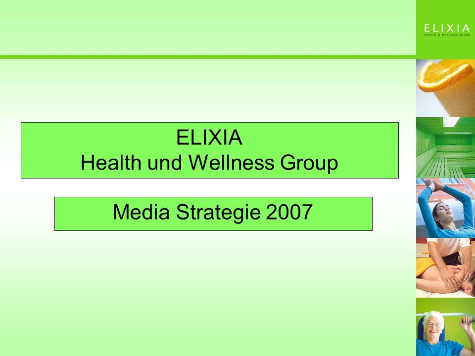 ELIXIA Health und Wellness Group Media Strategie 2007