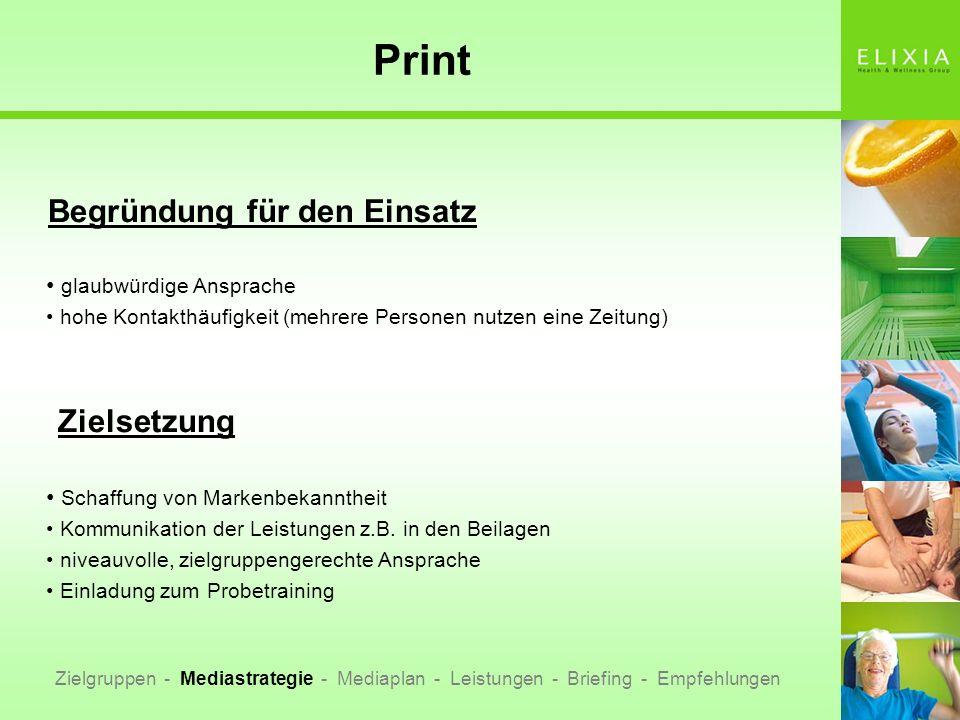 Print Begründung für den Einsatz glaubwürdige Ansprache hohe Kontakthäufigkeit (mehrere Personen nutzen eine Zeitung) Zielsetzung Schaffung von Marken