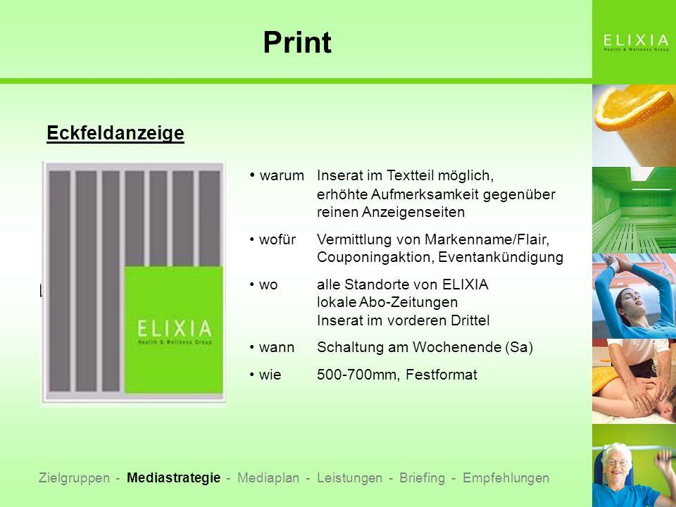 Print Zielgruppen - Mediastrategie - Mediaplan - Leistungen - Briefing - Empfehlungen Eckfeldanzeige warumInserat im Textteil möglich, erhöhte Aufmerk