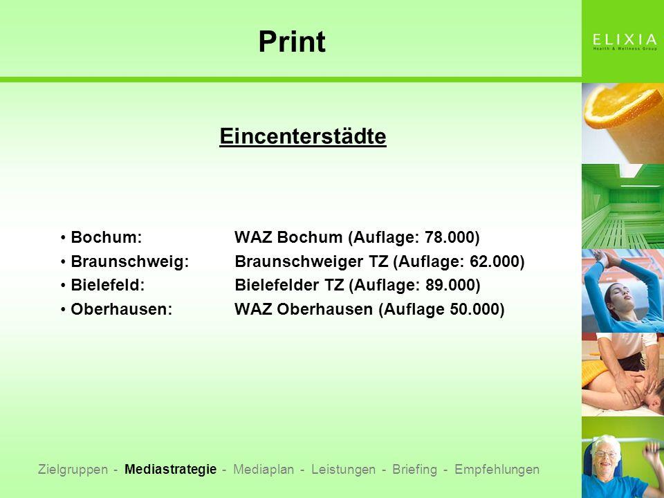 Print Eincenterstädte Bochum:WAZ Bochum (Auflage: 78.000) Braunschweig:Braunschweiger TZ (Auflage: 62.000) Bielefeld:Bielefelder TZ (Auflage: 89.000)