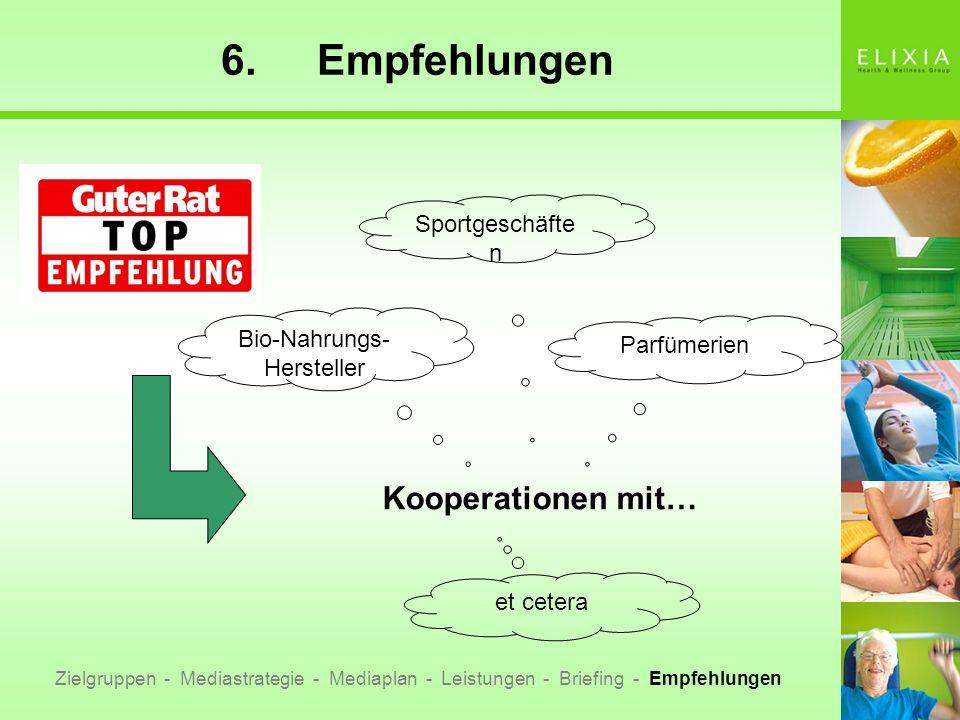 6.Empfehlungen Zielgruppen - Mediastrategie - Mediaplan - Leistungen - Briefing - Empfehlungen Kooperationen mit… Sportgeschäfte n Parfümerien Bio-Nah