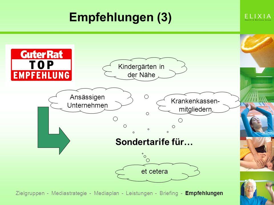 Empfehlungen (3) Zielgruppen - Mediastrategie - Mediaplan - Leistungen - Briefing - Empfehlungen Sondertarife für… Kindergärten in der Nähe Krankenkas