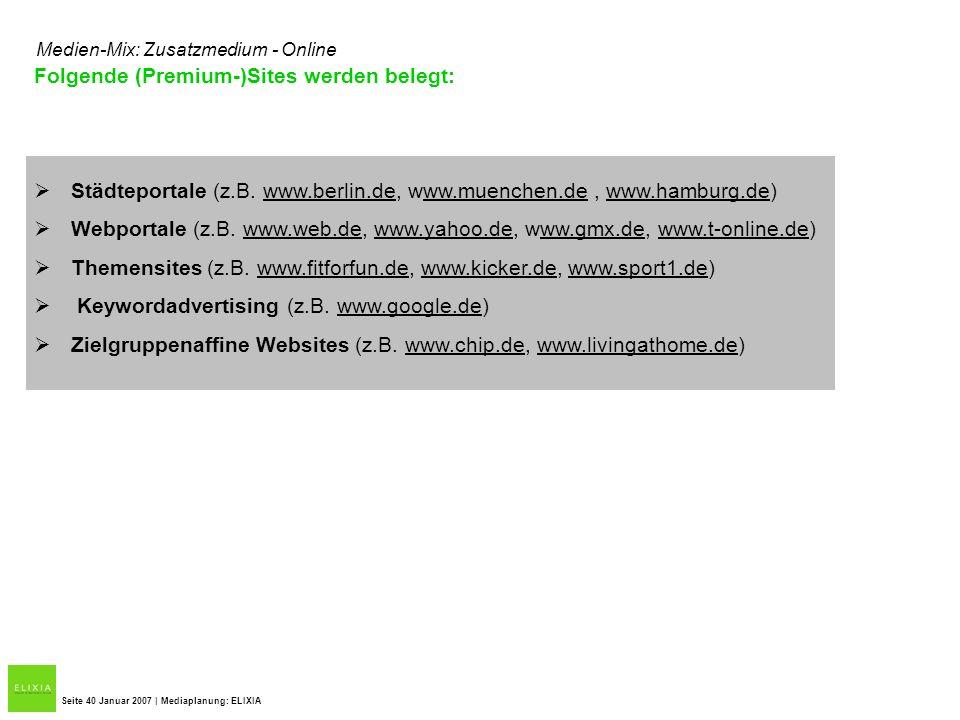 Folgende (Premium-)Sites werden belegt: Städteportale (z.B. www.berlin.de, www.muenchen.de, www.hamburg.de) Webportale (z.B. www.web.de, www.yahoo.de,
