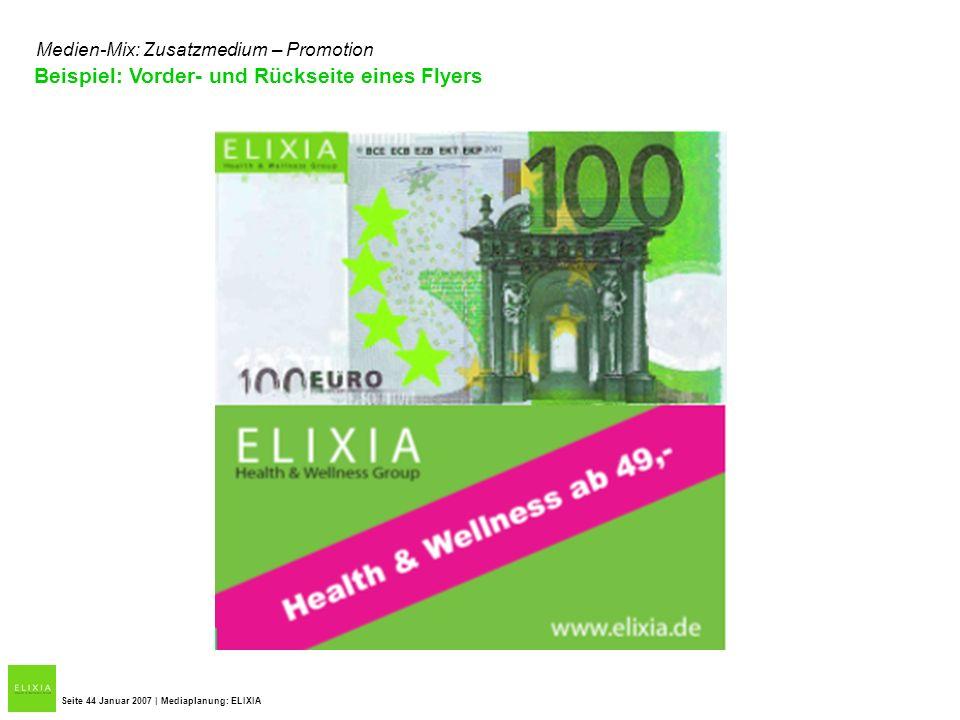 Seite 44 Januar 2007 | Mediaplanung: ELIXIA Medien-Mix: Zusatzmedium – Promotion Beispiel: Vorder- und Rückseite eines Flyers