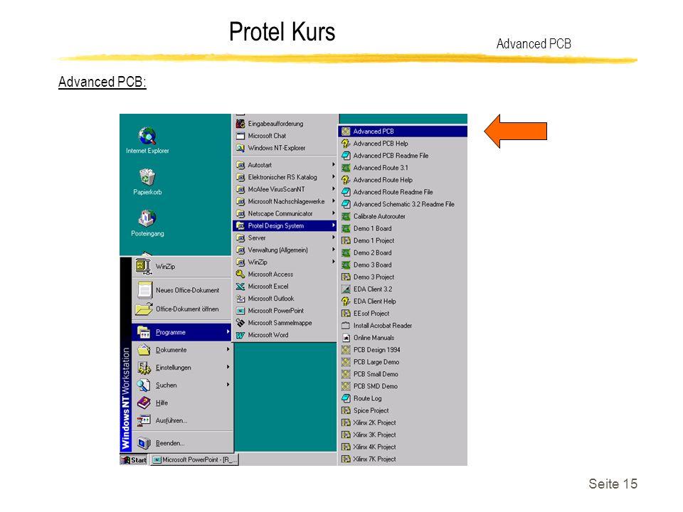 Protel Kurs Seite 15 Advanced PCB Advanced PCB: