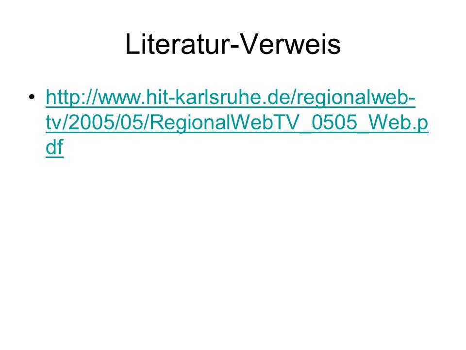 Literatur-Verweis http://www.hit-karlsruhe.de/regionalweb- tv/2005/05/RegionalWebTV_0505_Web.p dfhttp://www.hit-karlsruhe.de/regionalweb- tv/2005/05/R
