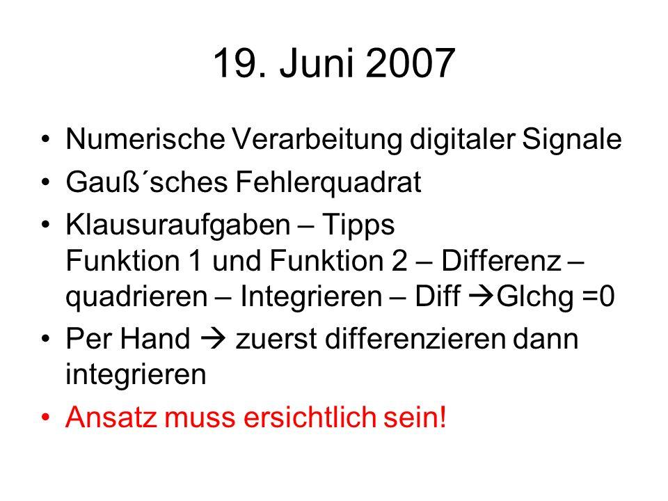 19. Juni 2007 Numerische Verarbeitung digitaler Signale Gauß´sches Fehlerquadrat Klausuraufgaben – Tipps Funktion 1 und Funktion 2 – Differenz – quadr