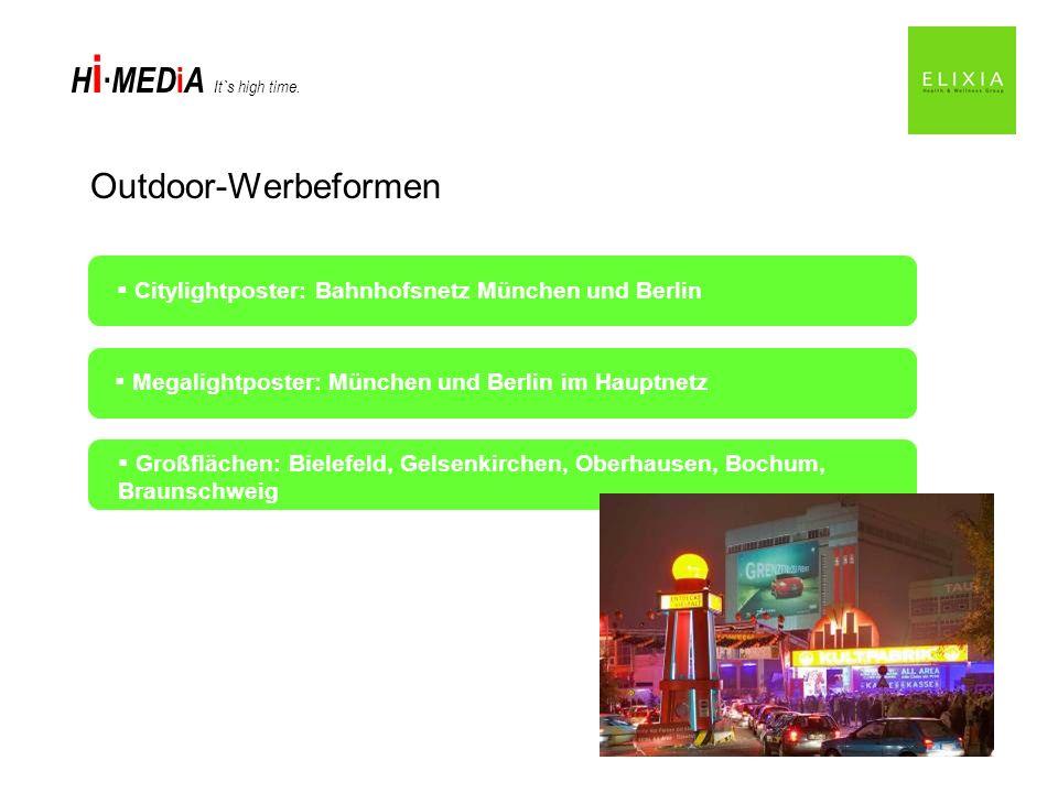 H i MED i A It`s high time. Outdoor-Werbeformen Citylightposter: Bahnhofsnetz München und Berlin Großflächen: Bielefeld, Gelsenkirchen, Oberhausen, Bo