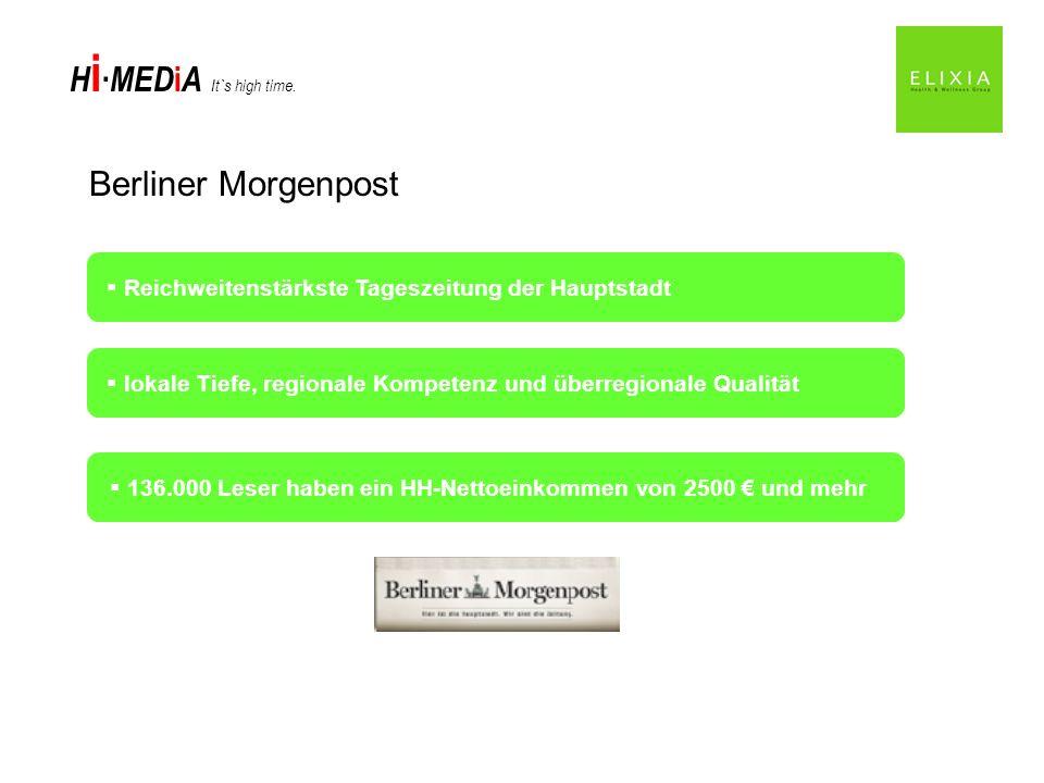 H i MED i A It`s high time. Berliner Morgenpost Reichweitenstärkste Tageszeitung der Hauptstadt lokale Tiefe, regionale Kompetenz und überregionale Qu