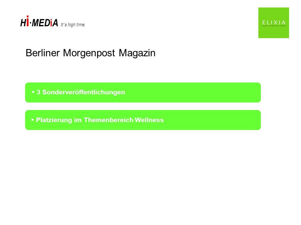 H i MED i A It`s high time. Berliner Morgenpost Magazin Platzierung im Themenbereich Wellness 3 Sonderveröffentlichungen