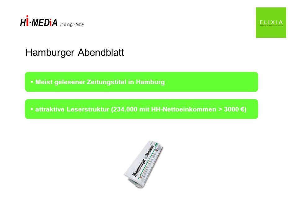 H i MED i A It`s high time. Hamburger Abendblatt Meist gelesener Zeitungstitel in Hamburg attraktive Leserstruktur (234.000 mit HH-Nettoeinkommen > 30