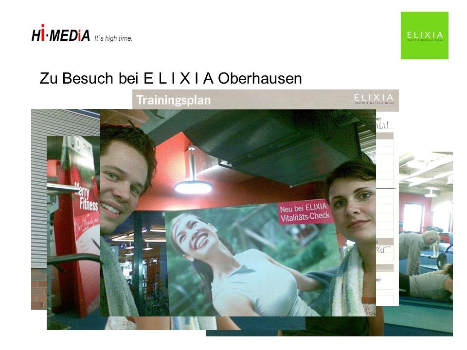 H i MED i A It`s high time. Zu Besuch bei E L I X I A Oberhausen
