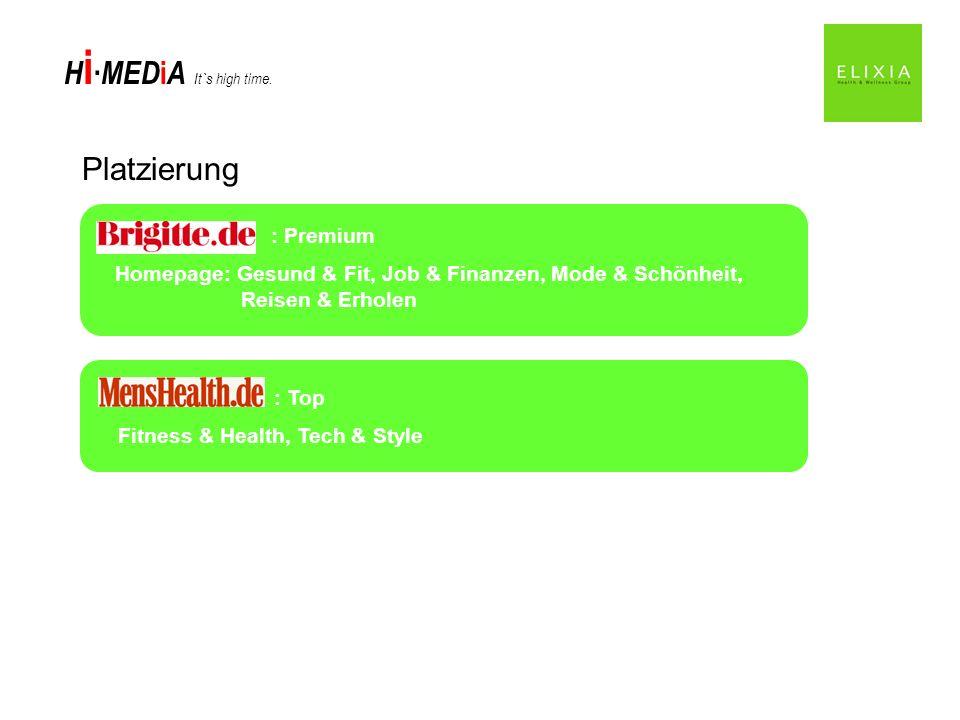 H i MED i A It`s high time. Platzierung : Premium Homepage: Gesund & Fit, Job & Finanzen, Mode & Schönheit, Reisen & Erholen : Top Fitness & Health, T