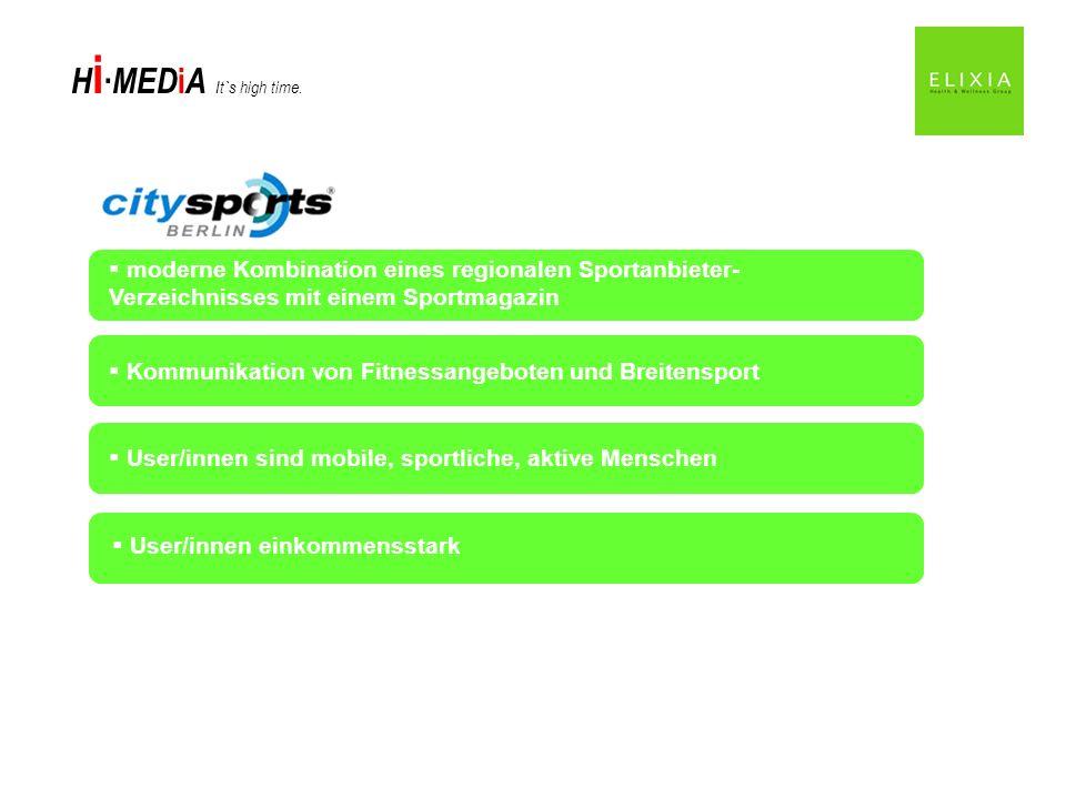H i MED i A It`s high time. moderne Kombination eines regionalen Sportanbieter- Verzeichnisses mit einem Sportmagazin Kommunikation von Fitnessangebot