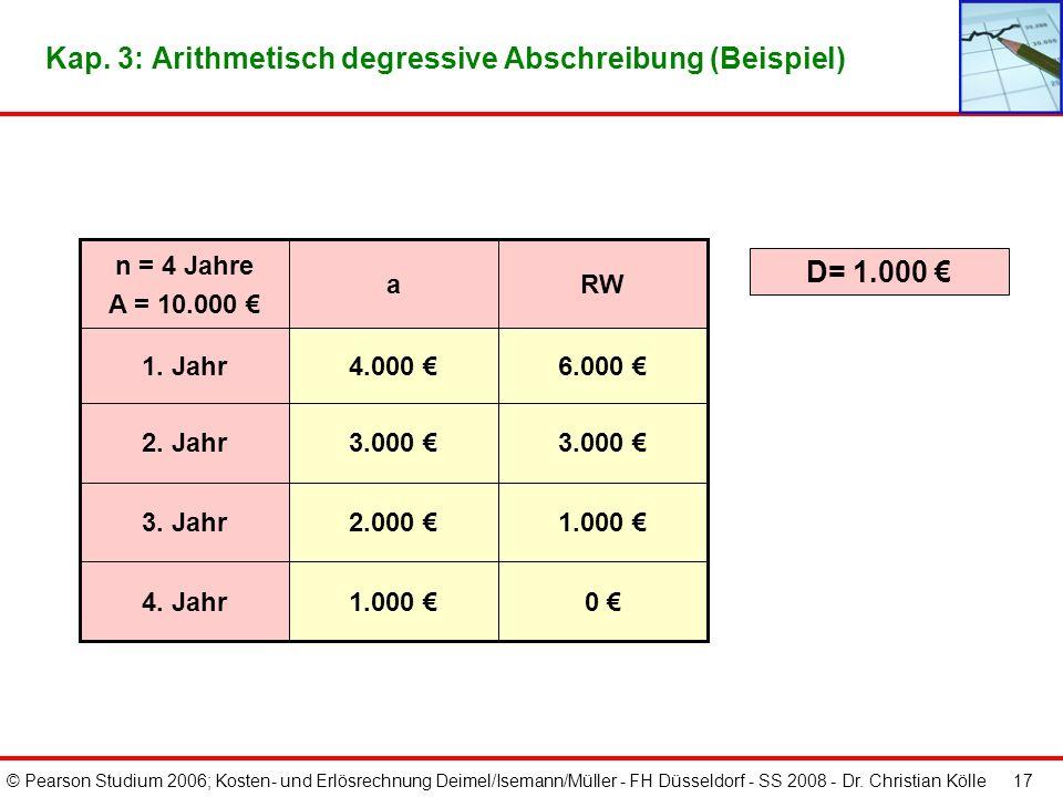 © Pearson Studium 2006; Kosten- und Erlösrechnung Deimel/Isemann/Müller - FH Düsseldorf - SS 2008 - Dr. Christian Kölle 16 Kap. 3: Arithmetisch degres