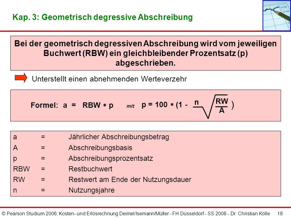 © Pearson Studium 2006; Kosten- und Erlösrechnung Deimel/Isemann/Müller - FH Düsseldorf - SS 2008 - Dr. Christian Kölle 17 Kap. 3: Arithmetisch degres