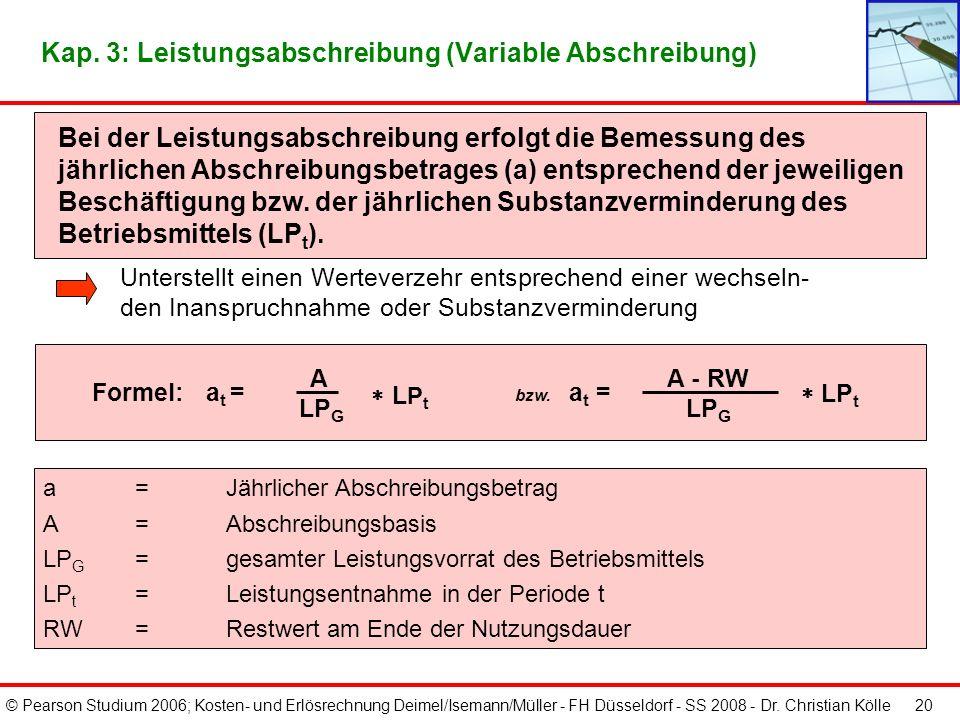 © Pearson Studium 2006; Kosten- und Erlösrechnung Deimel/Isemann/Müller - FH Düsseldorf - SS 2008 - Dr. Christian Kölle 19 Kap. 3: Geometrisch degress