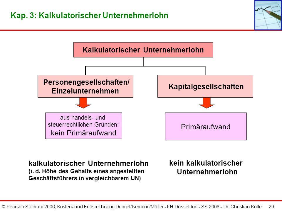 © Pearson Studium 2006; Kosten- und Erlösrechnung Deimel/Isemann/Müller - FH Düsseldorf - SS 2008 - Dr. Christian Kölle 28 Kap. 3: Schema zur Ermittlu