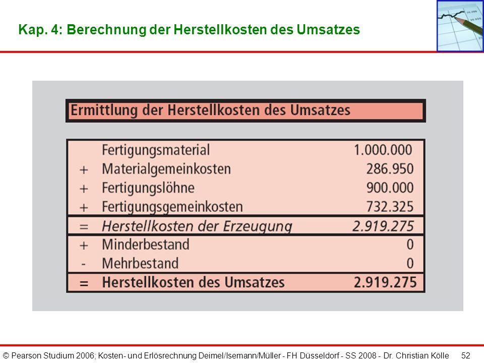 © Pearson Studium 2006; Kosten- und Erlösrechnung Deimel/Isemann/Müller - FH Düsseldorf - SS 2008 - Dr. Christian Kölle 51 Kap. 4: BAB inkl. Umlagen n