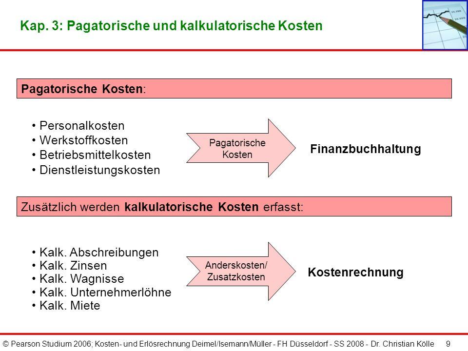 © Pearson Studium 2006; Kosten- und Erlösrechnung Deimel/Isemann/Müller - FH Düsseldorf - SS 2008 - Dr. Christian Kölle 8 Kap. 3: Verfahren der Materi