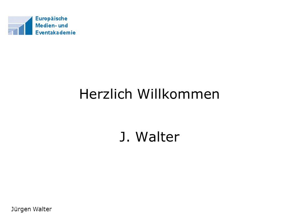 Jürgen Walter Herzlich Willkommen J. Walter