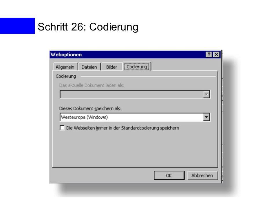 Schritt 26: Codierung