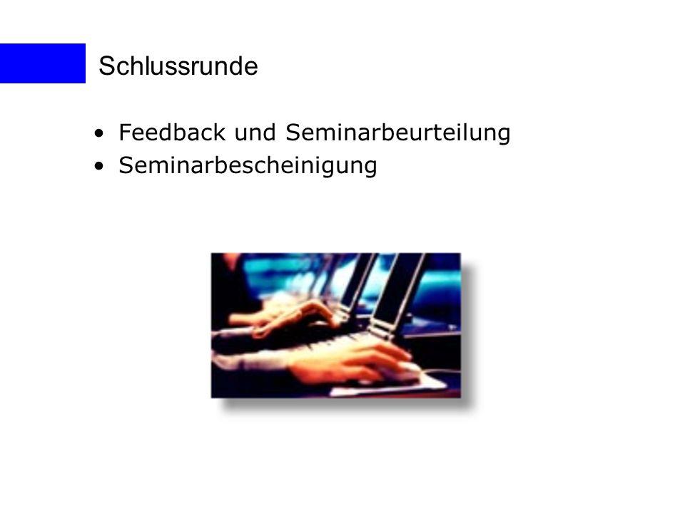 Schlussrunde Feedback und Seminarbeurteilung Seminarbescheinigung