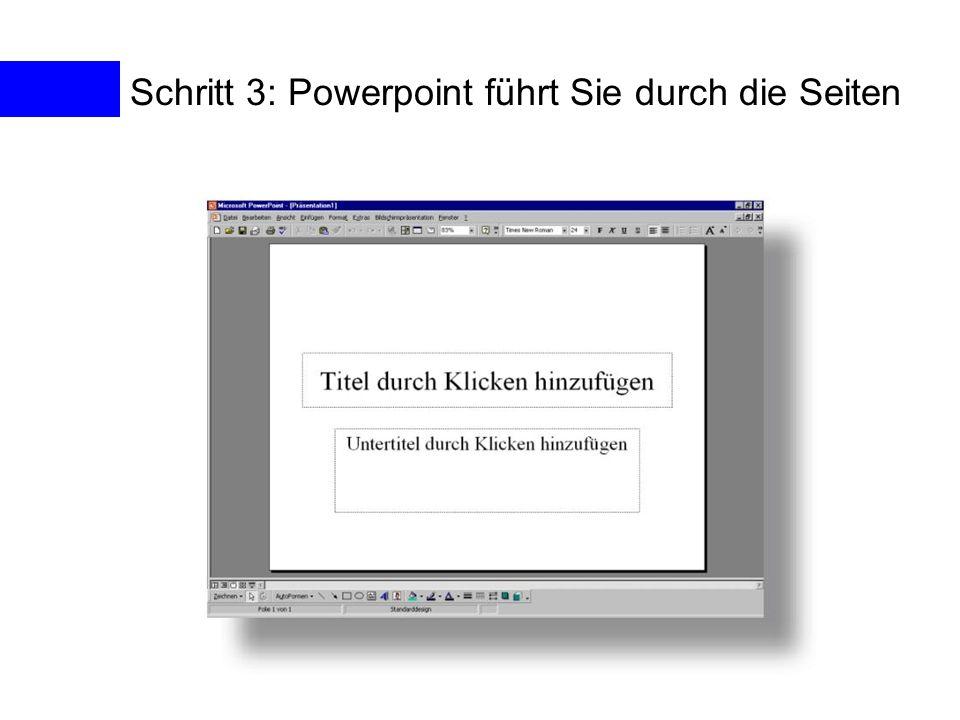 Schritt 3: Powerpoint führt Sie durch die Seiten