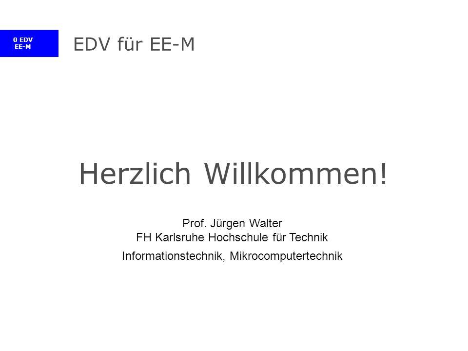 0 EDV EE-M EDV für EE-M Herzlich Willkommen. Prof.