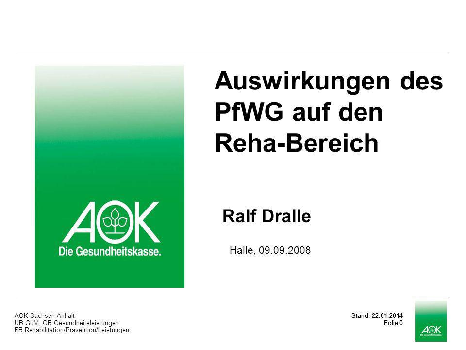 AOK Sachsen-Anhalt UB GuM, GB Gesundheitsleistungen FB Rehabilitation/Prävention/Leistungen Stand: 22.01.2014 Folie 10 § 40 Abs.