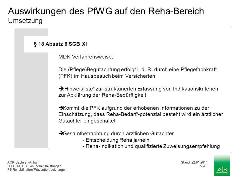 AOK Sachsen-Anhalt UB GuM, GB Gesundheitsleistungen FB Rehabilitation/Prävention/Leistungen Stand: 22.01.2014 Folie 2 § 18 Abs.