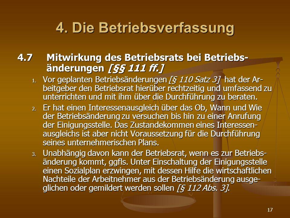 17 4. Die Betriebsverfassung 4.7Mitwirkung des Betriebsrats bei Betriebs- änderungen [§§ 111 ff.] 1. Vor geplanten Betriebsänderungen [§ 110 Satz 3] h