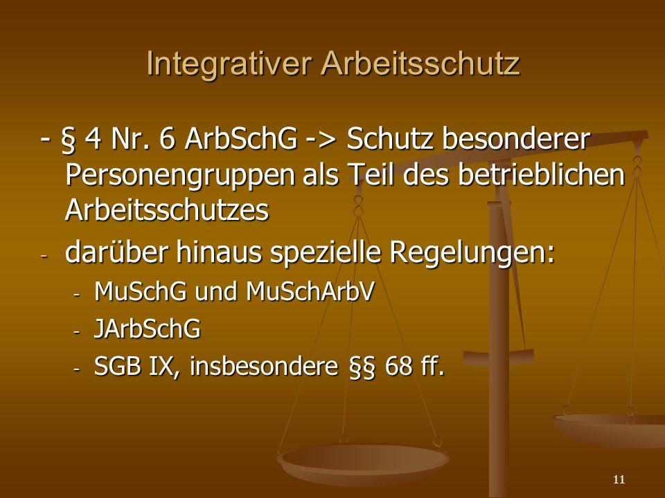 Integrativer Arbeitsschutz - § 4 Nr. 6 ArbSchG -> Schutz besonderer Personengruppen als Teil des betrieblichen Arbeitsschutzes - darüber hinaus spezie