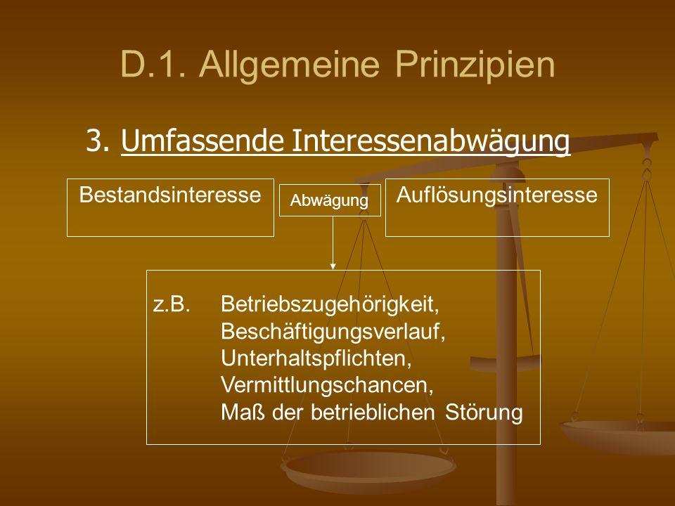 D.1. Allgemeine Prinzipien 3. Umfassende Interessenabwägung z.B. Betriebszugehörigkeit, Beschäftigungsverlauf, Unterhaltspflichten, Vermittlungschance