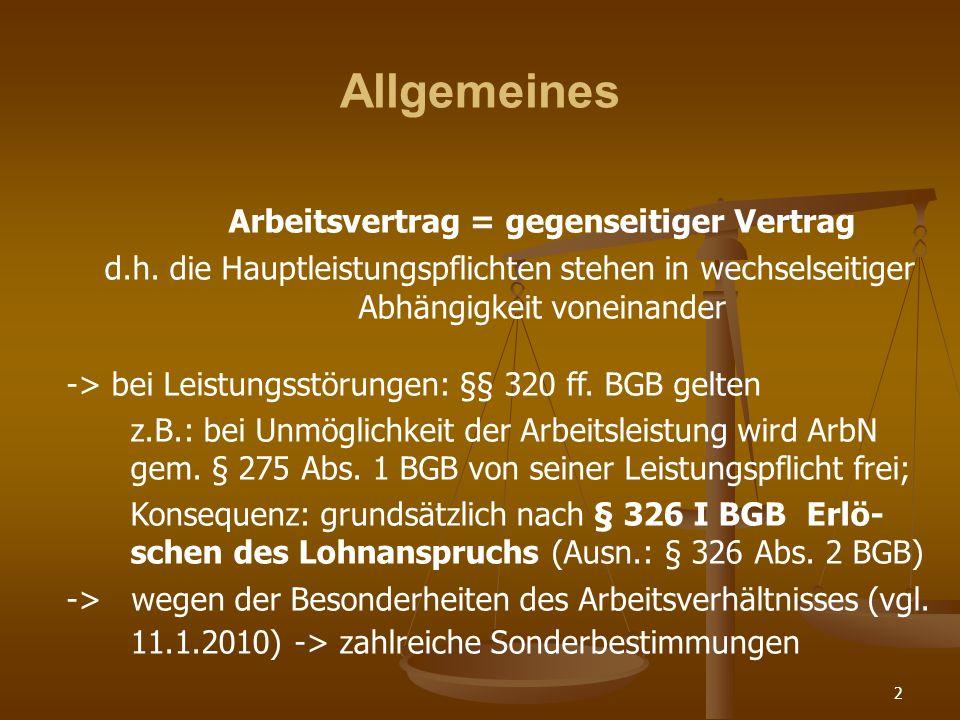 2 Allgemeines Arbeitsvertrag = gegenseitiger Vertrag d.h.