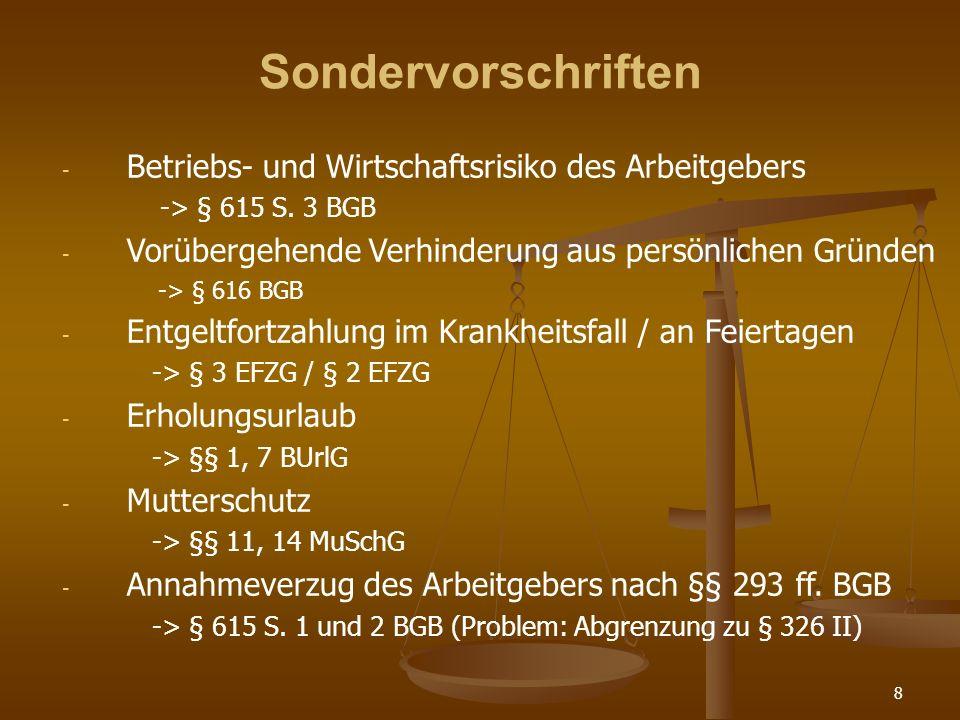 8 Sondervorschriften - Betriebs- und Wirtschaftsrisiko des Arbeitgebers -> § 615 S.