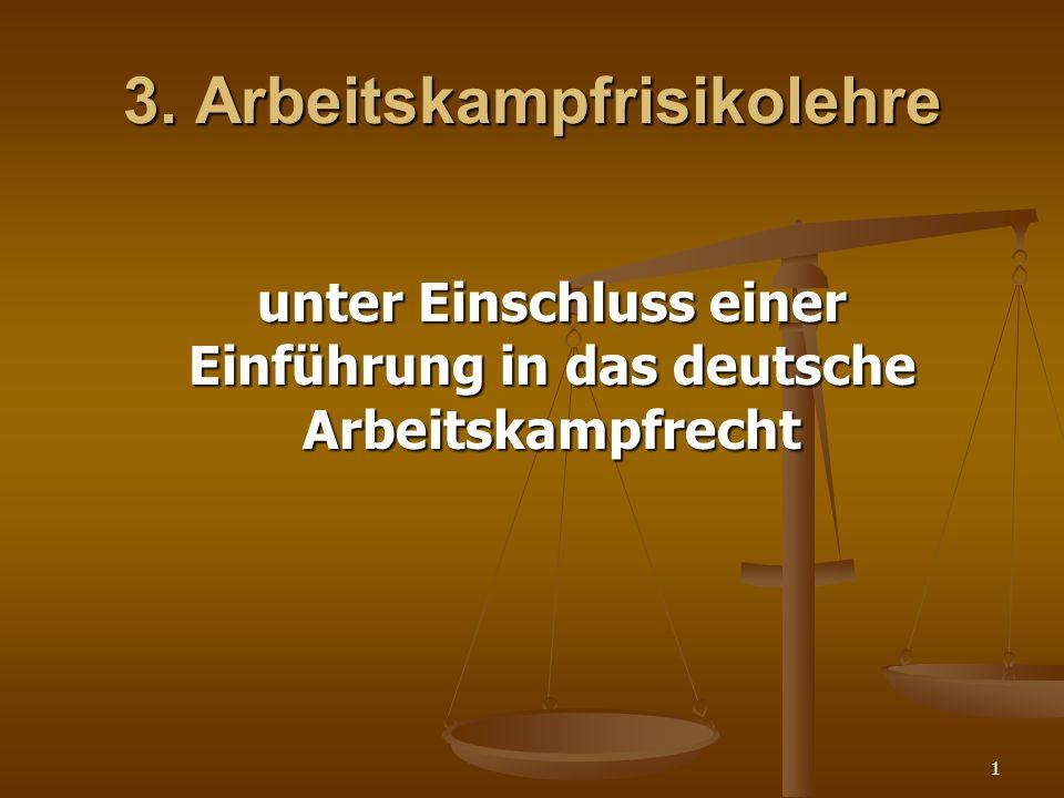 1 3. Arbeitskampfrisikolehre unter Einschluss einer Einführung in das deutsche Arbeitskampfrecht