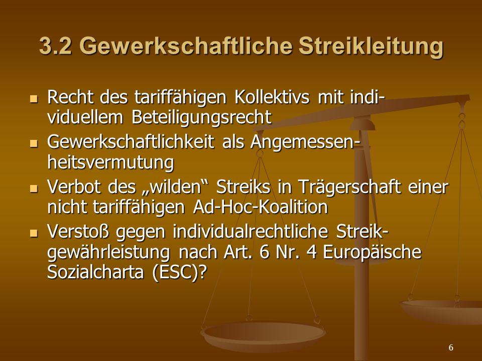 6 3.2 Gewerkschaftliche Streikleitung Recht des tariffähigen Kollektivs mit indi- viduellem Beteiligungsrecht Recht des tariffähigen Kollektivs mit in
