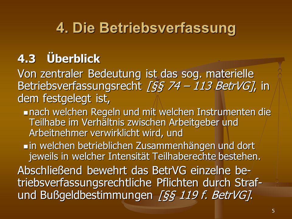 5 4.Die Betriebsverfassung 4.3Überblick Von zentraler Bedeutung ist das sog.