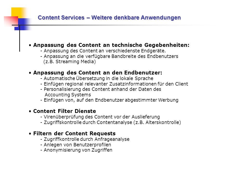 Content Services – Weitere denkbare Anwendungen Anpassung des Content an technische Gegebenheiten: - Anpassung des Content an verschiedenste Endgeräte