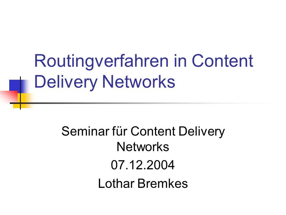 Routingverfahren in Content Delivery NetworksLothar Bremkes 2004 Router Architektur Routingtabellen Hashing-Algorithmen Strategien zur Umleitung von Anfragen Content Router