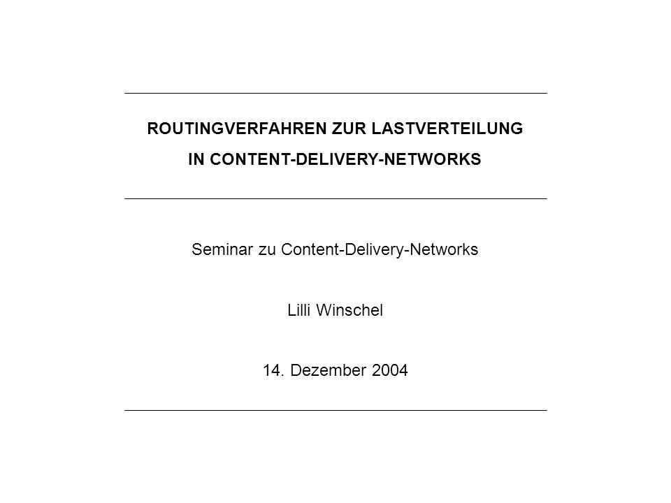 2Lilli Winschel: Routingverfahren zur Lastverteilung in Content-Delivery-Networks AGENDA ROUTING IN CDNs AUSWAHL DES REPLICA-SERVERS VERFAHREN ZUR REQUEST-REDIRECTION DISKUSSION