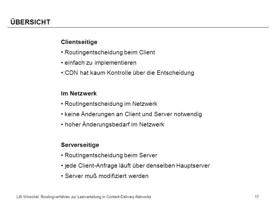 11Lilli Winschel: Routingverfahren zur Lastverteilung in Content-Delivery-Networks ÜBERSICHT Clientseitige Routingentscheidung beim Client einfach zu