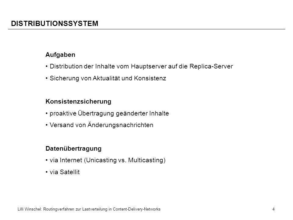 5Lilli Winschel: Routingverfahren zur Lastverteilung in Content-Delivery-Networks REQUEST-ROUTING-SYSTEM Aufgabe Umleitung von Nutzeranfragen an die Replica-Server Zwei Schritte 1.