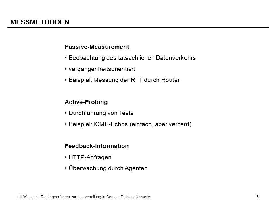 8Lilli Winschel: Routingverfahren zur Lastverteilung in Content-Delivery-Networks MESSMETHODEN Passive-Measurement Beobachtung des tatsächlichen Daten