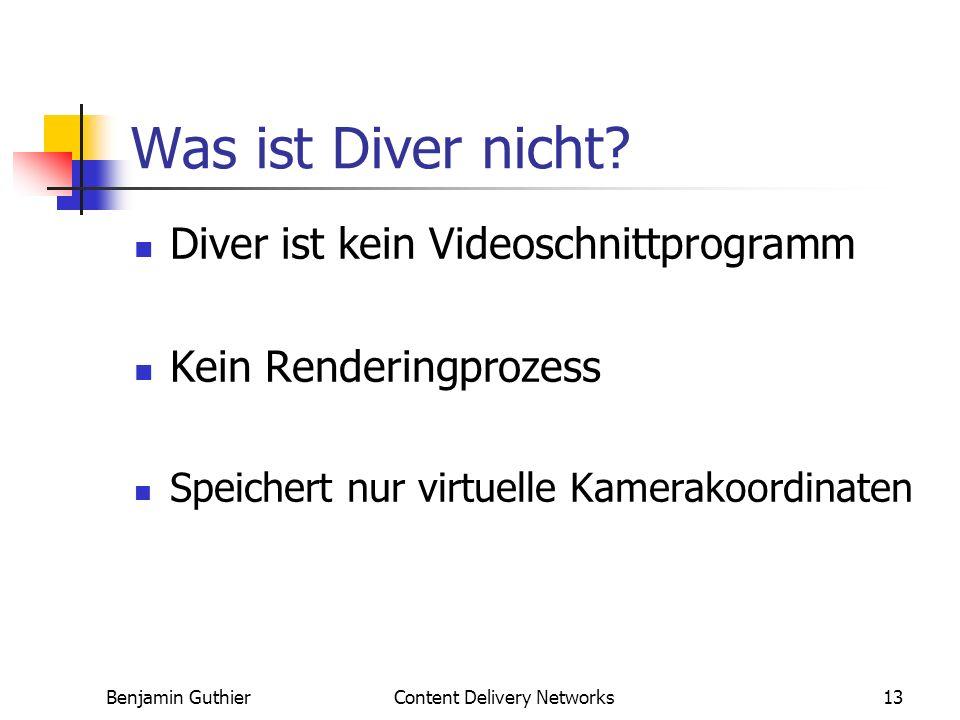 Benjamin GuthierContent Delivery Networks13 Was ist Diver nicht.