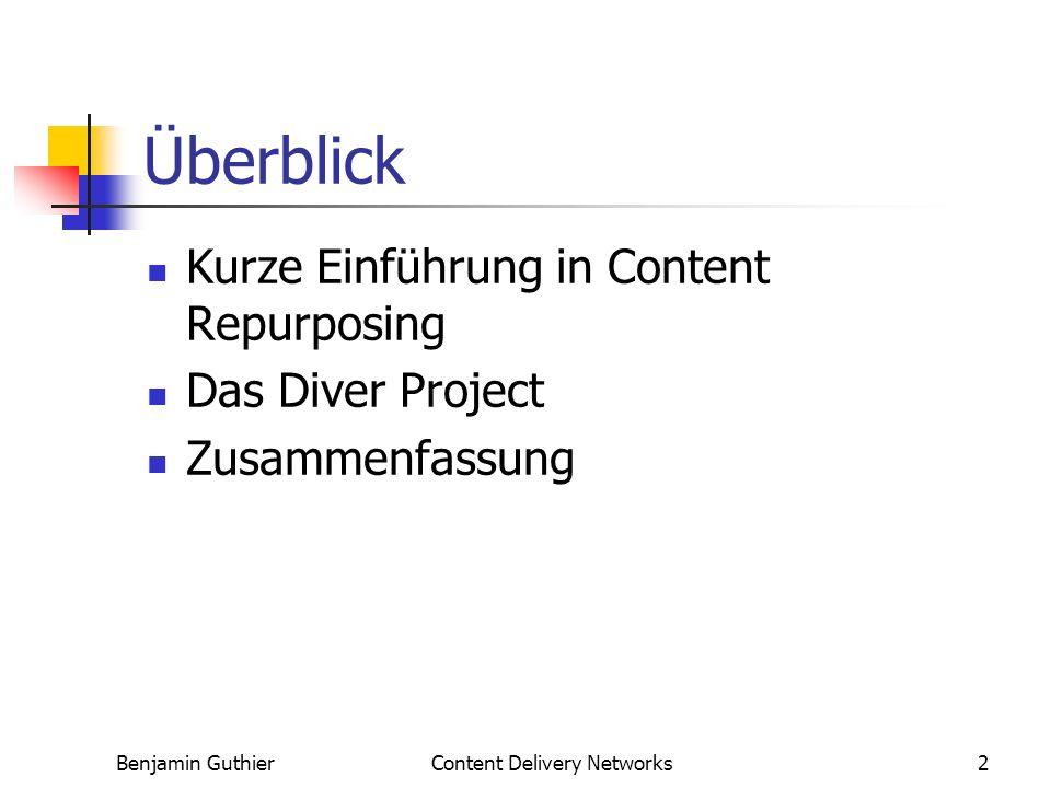 Content Delivery Networks2 Überblick Kurze Einführung in Content Repurposing Das Diver Project Zusammenfassung